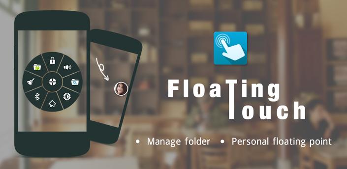 Floating Touch - быстрый доступ к любимым приложениям на вашем Android девайсе